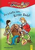 Du schaffst das, Ritter Bodo!: Lesezug 1. Klasse Vor- und Mitlesen