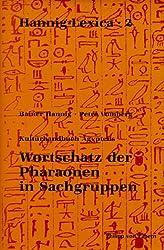 Kulturhandbuch Ägyptens. Wortschatz der Pharaonen in Sachgruppen.