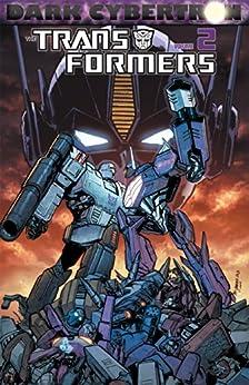 Transformers: Dark Cybertron, Vol. 2 (Tranformers) by [Roberts, James, Barber, John, Rojo, Atilio, Raiz, James, Ramondelli, Livio, Griffith, Andrew, Jimenez, Phil, Cahill, Brendan]