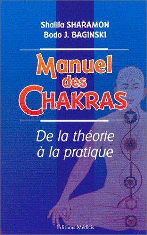 Télécharger Manuel des Chakras : De la théorie à la pratique PDF Ebook En Ligne