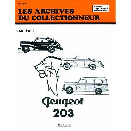 Les archives du collectionneur N°11 Revue Technique Automobile Peugeot 203 (1948/1960)