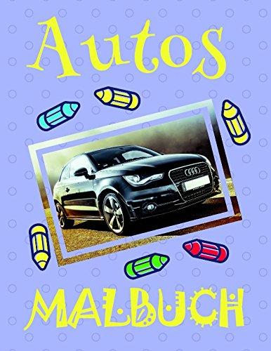 ✎ Autos Malbuch ✌: Einfaches Malbuch für Jungen von 4-10 Jahren! ✌ (Malbuch Autos - A SERIES OF COLORING BOOKS, Band 29)
