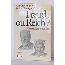 Freud ou Reich ? Psychanalyse et illusion