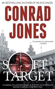 Soft Target (Soft Target Thriller Series Book 1) by [Jones, Conrad]