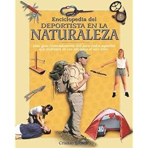 Enciclopedia del deportista en la naturaleza (Naturaleza Y Ocio / Nature and Leisure Time)