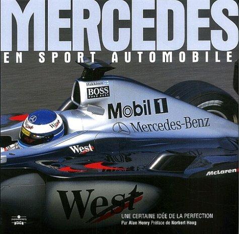 Mercedes en sport automobile. Une certaine idée de la perfection