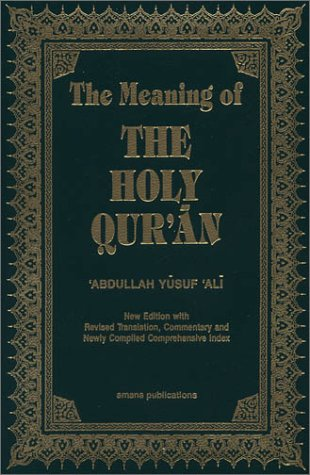 The Meaning of the Holy Qur'an English/Arabic: New Edition with Arabic Text and Revised Translation, Commentary and Newly Compiled Comprehensive Index