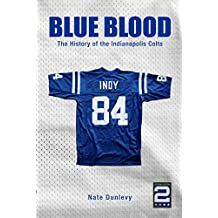 Blue Blood: The History of the Indianapolis Colts (English Edition)