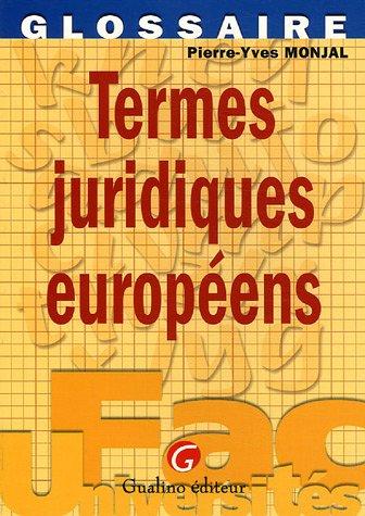 Termes juridiques européens par Pierre-Yves Monjal