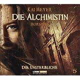 Die Alchimistin - Folge 5: Die Unsterbliche. Hörspiel.