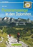 Panoramawege in den Dolomiten: Die 40 schönsten Touren mit Aussicht (Erlebnis Wandern)