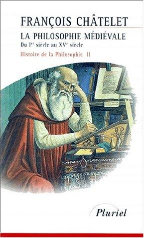 Histoire de la philosophie, Tome 2 : La philosophie médiévale, du Ier siècle au XVe siècle par Collectif