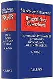 Münchener Kommentar zum Bürgerlichen Gesetzbuch  Bd. 11: Internationales Privatrecht II, Internationales Wirtschaftsrecht, Einführungsgesetz zum Bürgerlichen Gesetzbuche (Art. 25-248) -