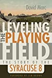 Leveling the Playing Field: The Story of the Syracuse Eight (Sports and Entertainment) by David Marc (2015-07-22)