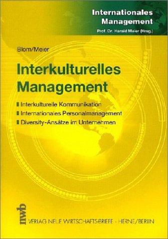 Interkulturelles Management. Interkulturelle Kommunikation - Internationales Personalmanagement - Diversity-Ansätze im Unternehmen (Livre en allemand)