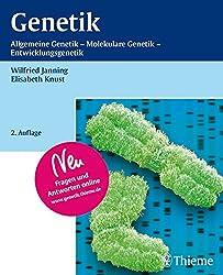 Genetik: Allgemeine Genetik - Molekulare Genetik - Entwicklungsgenetik