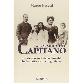 La Formula Del Capitano. Storie E Segreti Della Famiglia Che Ha Fatto Sorridere Gli Italiani
