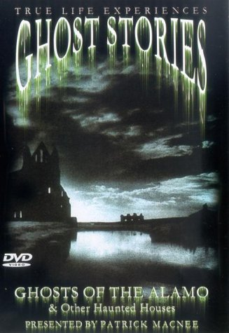ghost-stories-ghosts-of-the-alamo-and-other-haunted-houses-dvd