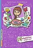 Ballerine malgré moi ! (Le journal d'Ella t. 2)