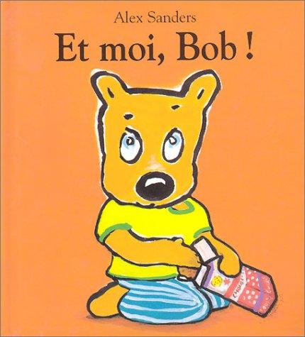 Et moi, Bob !