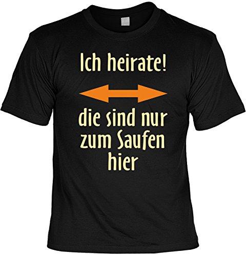 Fun T-Shirt für Junggesellenabschied - Ich heirate! die sind nur zum Saufen hier - JGA - Hochzeit - Farbe: schwarz size: XL