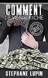 riche comment devenir riche riche argent millionaire milliardaire richesse succ?s