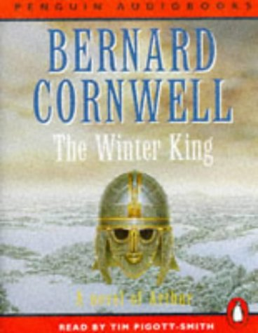 The Winter King: A Novel of Arthur:The Warlord Chronicles 1 (Penguin Audiobooks)