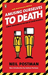 [ [ [ Amusing Ourselves to Death: Public Discourse in the Age of Show Business[ AMUSING OURSELVES TO DEATH: PUBLIC DISCOURSE IN THE AGE OF SHOW BUSINESS ] By Postman, Neil ( Author )Jan-01-2006 Paperback