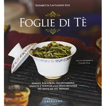 Foglie Di Tè. Ediz. Illustrata