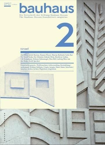 Bauhaus 2 Israel: The Bauhaus Dessau Fou...