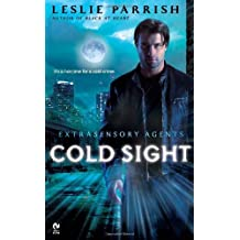 Cold Sight: Extrasensory Agents by Leslie Parrish (2010-07-06)