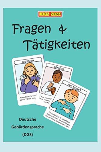Deutsche Gebärdensprache FRAGEN & TÄTIGKEITEN (Let's Sign DGS, Band 2) Deutsche Gebärdensprache