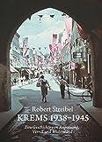 Krems 1938-1945: Eine Geschichte von Anpassung, Verrat und Widerstand
