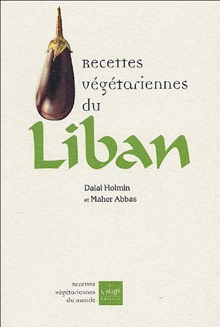 Recettes vgtariennes du Liban de Dalal Holmn (1 fvrier 2005) Broch