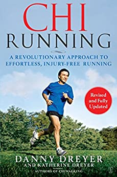 ChiRunning: A Revolutionary Approach to Effortless, Injury-Free Running (English Edition) di [Dreyer, Danny, Dreyer, Katherine]