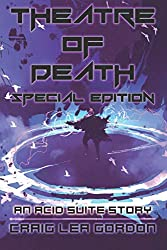 Theatre of Death - Special Edition: A Dystopian Science Fiction Short Story (Acid Suite)