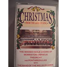 Christmas From The Land of Song : The Massed Male Choirs of Morriston Orpheus Treorchy and Pontarddulais with The Band of The Welsh Guards [CASSETTE]