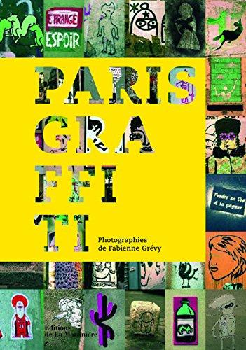 Paris Graffiti par Fabienne Grévy