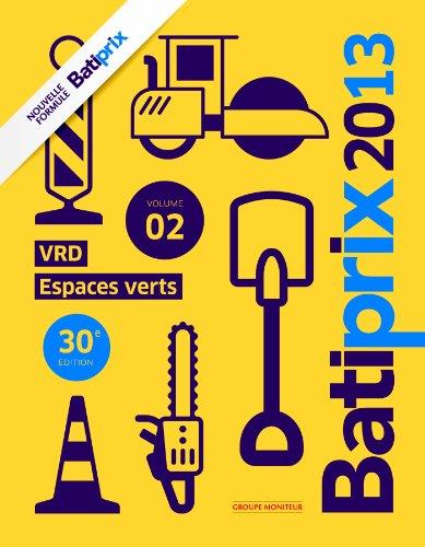 Batiprix 2013 - Volume 2: VRD - Espaces verts