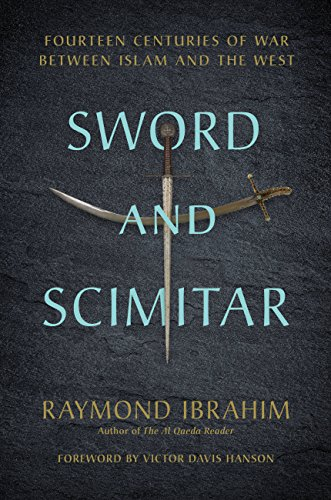 Sword and Scimitar: Fourteen Centuries of War between Islam and the West (English Edition) por Raymond Ibrahim