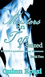 Masters On Top: Seized: BWWM Lacatation Group Romance, Book Two (English Edition)