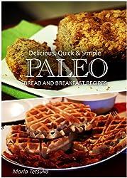 Paleo Bread and Breakfast - Delicious, Quick & Simple Recipes (English Edition)