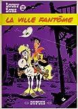 Lucky Luke, tome 25 - La Ville fantôme