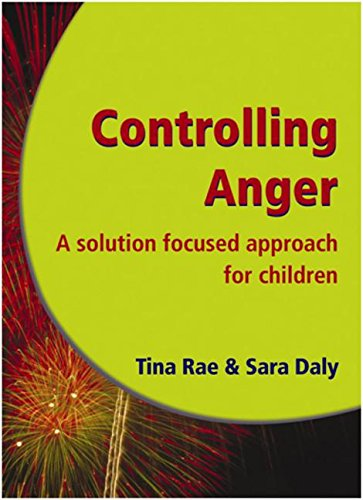 Controlling Anger: A Solution Focused Approach for Children