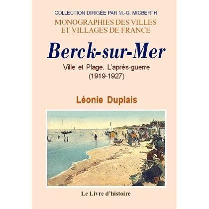 Berck-Sur-Mer. Ville et Plage. l'Après-Guerre (1919-1927)