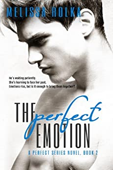 The Perfect Emotion (Book Two of The Perfect Series) by [Rolka, Melissa]