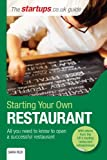 Starting Your Own Restaurant: All you need to know to open a successful restaurant (Startups Guide)