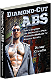 Diamond-Cut Abs: How to Engineer The Ultimate Six-Pack--Minimalist Methods for Maximal Results (English Edition)