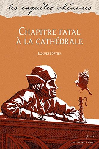 Chapitre fatal à la cathédrale: Une enquête de Jules Meyer, T3 (French Edition)