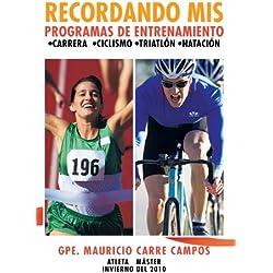 Recordando Mis Programas De Entrenamiento: •Carrera •Ciclismo •Triatlón •Natación